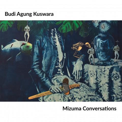 Mizuma Conversations | Budi Agung Kuswara 'Kabul'