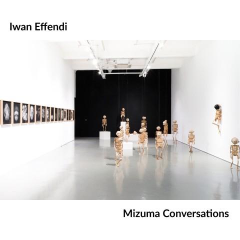 Mizuma Conversations | Iwan Effendi