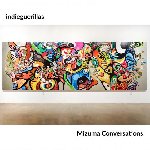 Mizuma Conversations | indieguerillas