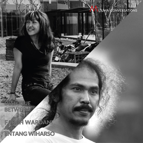 Mizuma Conversations | Dialogue between Farah Wardani and Entang Wiharso