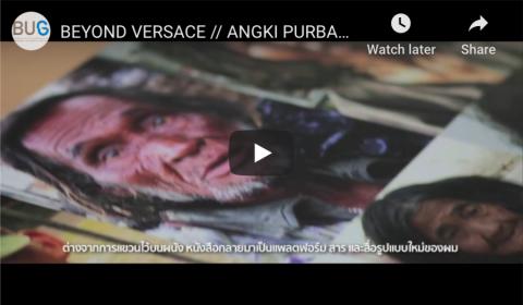 BEYOND VERSACE // ANGKI PURBANDONO | BU Gallery
