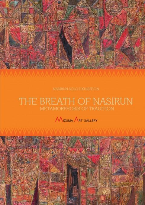 """""""The Breath of Nasirun"""" 2014 at Mizuma Art Gallery, Tokyo, Japan"""
