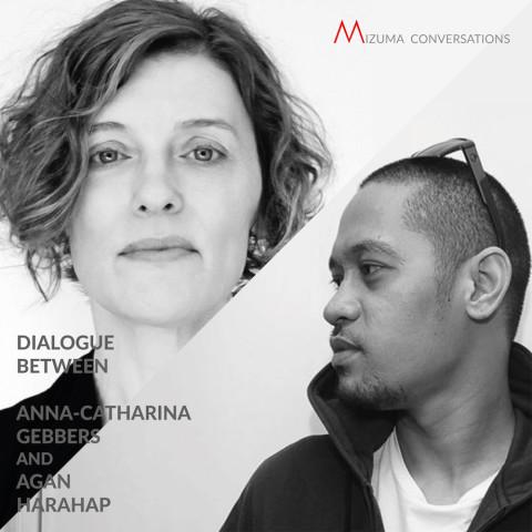 Mizuma Conversations | Dialogue between Anna-Catharina Gebbers and Agan Harahap