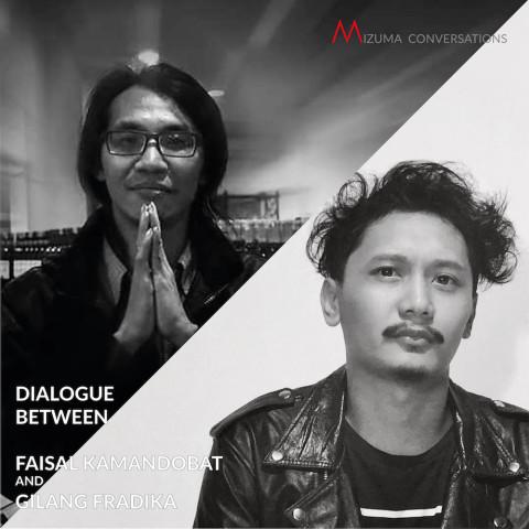 Mizuma Conversations | Dialogue between Faisal Kamandobat and Gilang Fradika