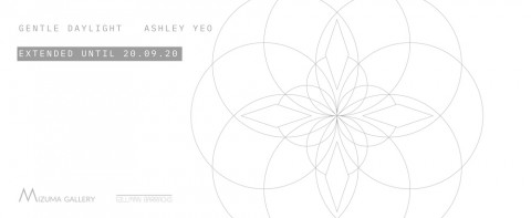 Gentle Daylight by Ashley Yeo | Extension of Exhibition Dates